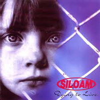 SILOAM - Dying To Live
