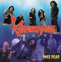 VENGEANCE RISING - Once Dead