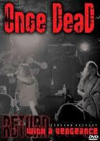 ONCE DEAD - Return With a Vengeance DVD