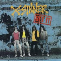X-SINNER - Get It - Fantastic album that blows AC/DC away