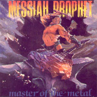 MESSIAH PROPHET - Master of the Metal