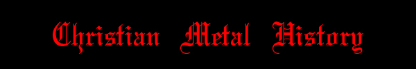 Christian Metal History at Metal For Jesus Page