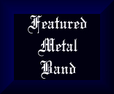 Featured Metal Band