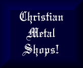 Christian Metal Shops